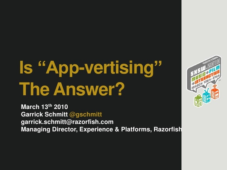 """Is """"App-vertising"""" The Answer?<br />March 13th 2010<br />Garrick Schmitt @gschmitt<br />garrick.schmitt@razorfish.com<br /..."""