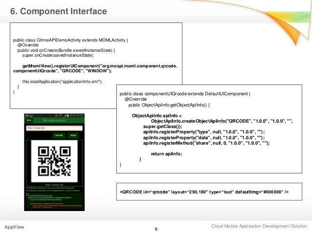 Cloud Mobile Application Development SolutionAppView6. Component Interface8public class CitrineAPIDemoActivity extends MOM...