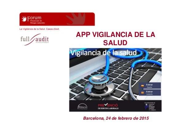 Barcelona, 24 de febrero de 2015 APP VIGILANCIA DE LA SALUD
