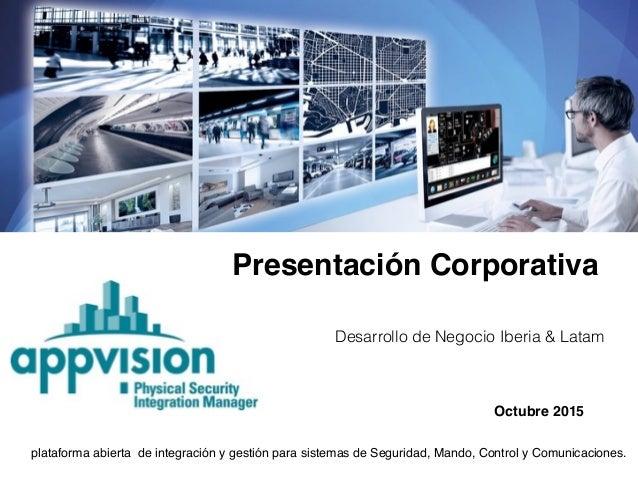 Presentación Corporativa Desarrollo de Negocio Iberia & Latam Octubre 2015 plataforma abierta de integración y gestión par...
