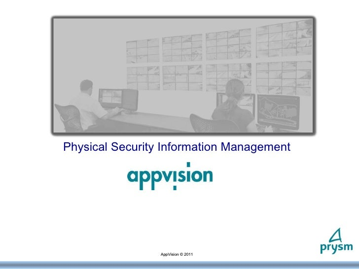 Physical Security Information Management AppVision © 2011