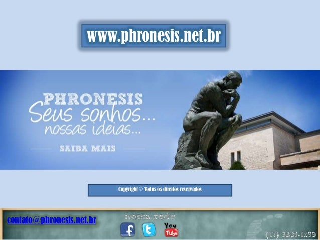 www.phronesis.net.br  Copyright © Todos os direitos reservados  contato@phronesis.net.br
