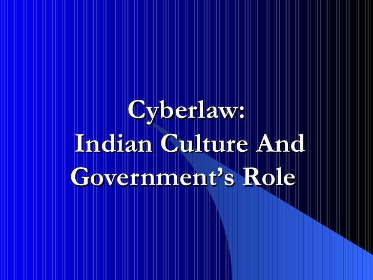 Cyberlaw:  Indian Culture And Government's Role