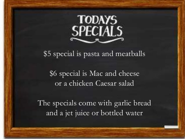 $5 special is pasta and meatballs $6 special is Mac and cheese or a chicken Caesar salad The specials come with garlic bre...