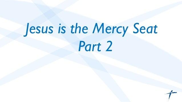 Jesus Is The Mercy Seat