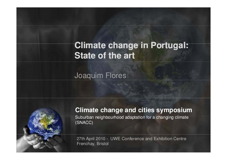 Climate change in Portugal:                  Port galState of the artJoaquim FloresClimate change and cities symposiumSubu...
