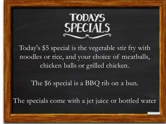 Today's $5 special is the vegetable stir fry with noodles or rice, and your choice of meatballs, chicken balls or grilled ...