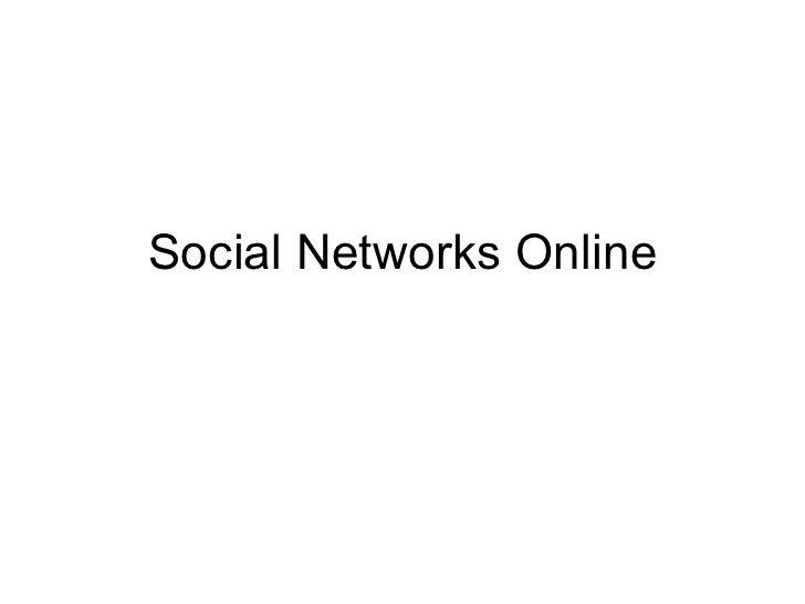 Social Networks Online