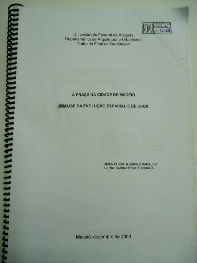 Unrversidade Federal de Alagoas  Departamento de Arqurtetura e Urbanismo  Trabalho Ftnal de Graduac;ao  A PRACA NA CIDADE ...