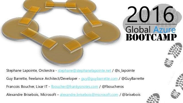 Stephane Lapointe, Orckestra - stephane@stephanelapointe.net / @s_lapointe Guy Barrette, freelance Architect/Developer - g...