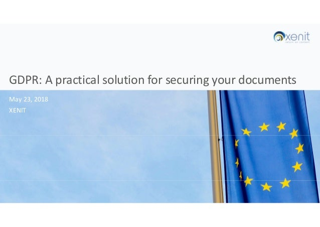 GDPR: A practical solution for securing your documents Xenit - December, 11 2017May 23, 2018 XENIT