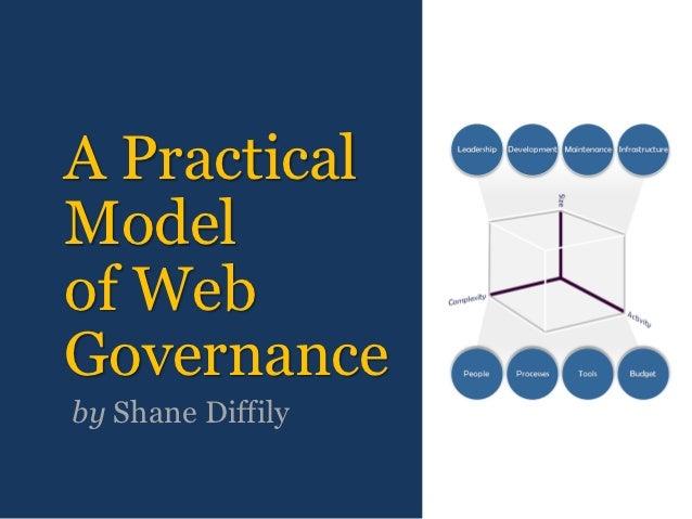 A PracticalModelof WebGovernanceby Shane Diffily