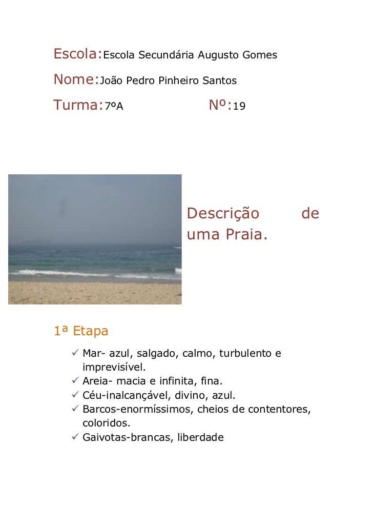 Escola:Escola Secundária Augusto GomesNome:João Pedro Pinheiro SantosTurma:7ºA                   Nº:19                    ...