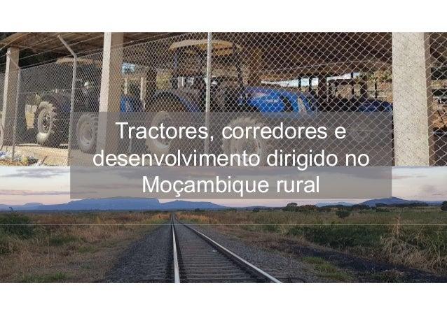 Tractores, corredores e desenvolvimento dirigido no Moçambique rural