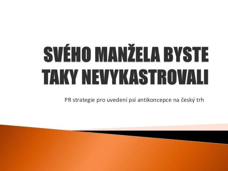 PR strategie pro uvedení psí antikoncepce na český trh