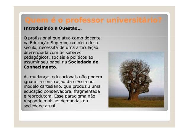 Prática pedagógica:a relação professor-aluno no ensino superior Slide 2