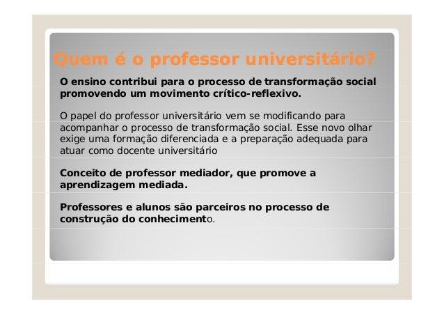 Prática pedagógica:a relação professor-aluno no ensino superior Slide 3