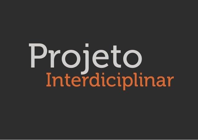 Projeto Interdiciplinar
