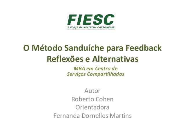 O Método Sanduíche para Feedback Reflexões e Alternativas Autor Roberto Cohen Orientadora Fernanda Dornelles Martins MBA e...