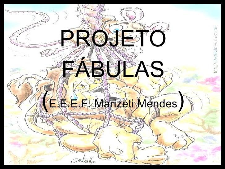 PROJETO FÁBULAS ( E.E.E.F. Marizeti Mendes )