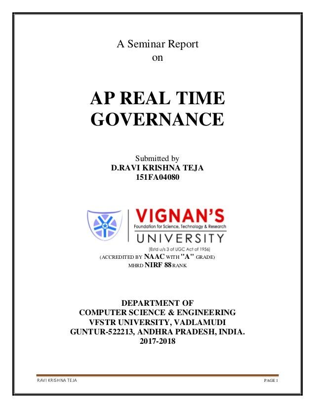 RAVI KRISHNA TEJA PAGE 1 A Seminar Report on AP REAL TIME GOVERNANCE Submitted by D.RAVI KRISHNA TEJA 151FA04080 (ACCREDIT...