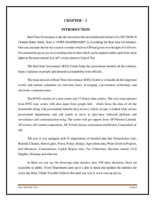 RAVI KRISHNA TEJA PAGE 4 CHAPTER - 1 INTRODUCTION Real Time Governance is the the most powerful and intellectual initiativ...