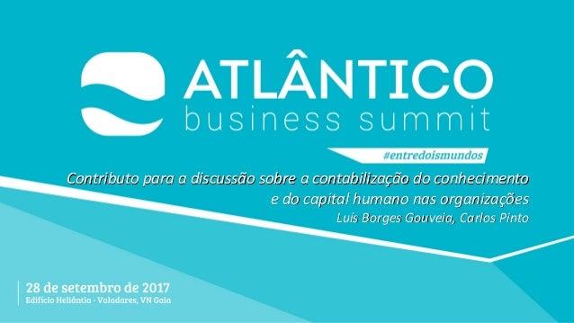 Contributo para a discussão sobre a contabilização do conhecimento e do capital humano nas organizações Luís Borges Gouvei...