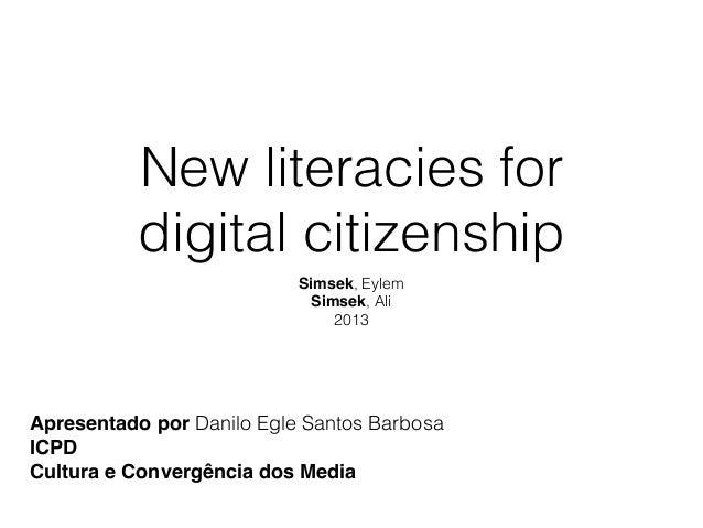 New literacies for digital citizenship Simsek, Eylem Simsek, Ali 2013 Apresentado por Danilo Egle Santos Barbosa ICPD Cult...
