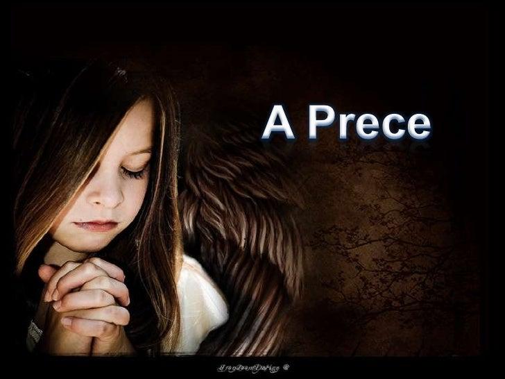 A Prece<br />
