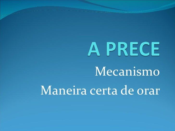 MecanismoManeira certa de orar