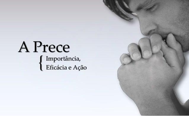 { A PreceImportância, Eficácia e Ação