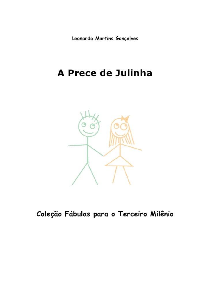 Leonardo Martins Gonçalves          A Prece de Julinha     Coleção Fábulas para o Terceiro Milênio