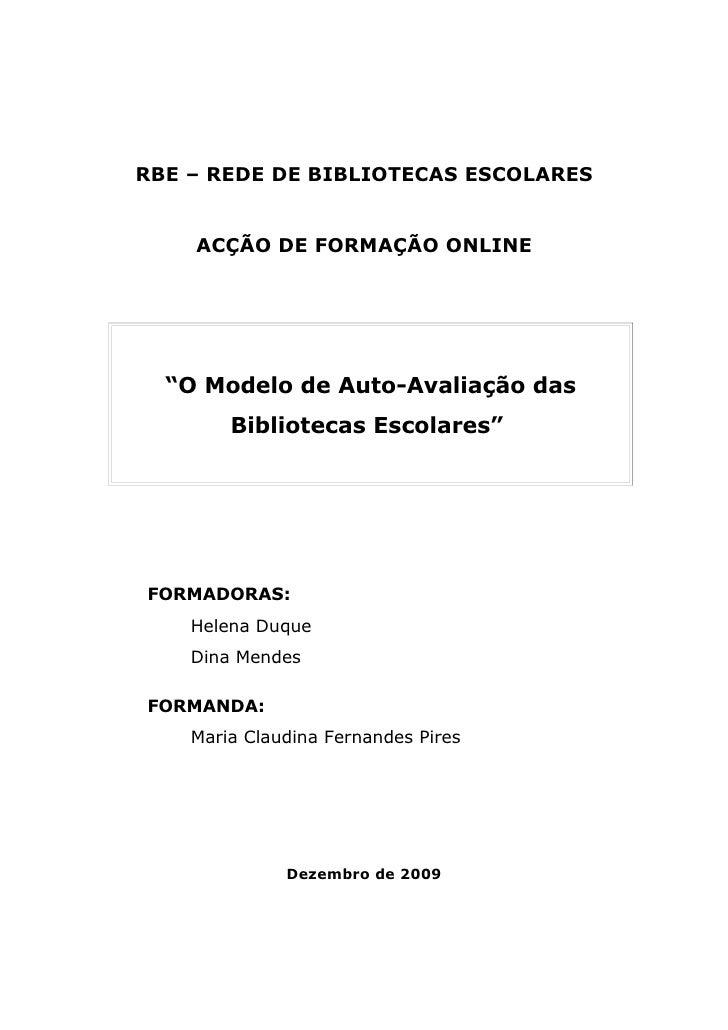 """RBE – REDE DE BIBLIOTECAS ESCOLARES       ACÇÃO DE FORMAÇÃO ONLINE       """"O Modelo de Auto-Avaliação das         Bibliotec..."""