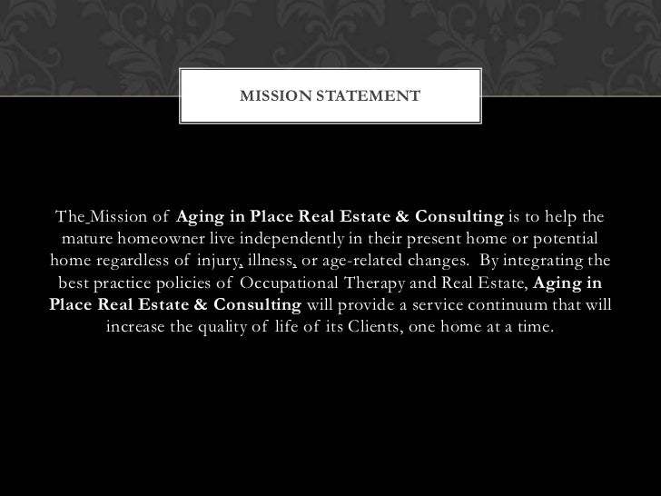TheMission of Aging in Place Real Estate & Consultingis to help the mature homeowner live independently in their present h...