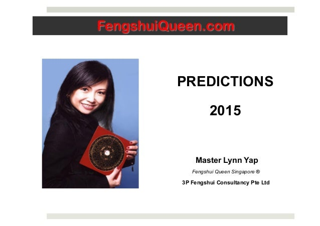 Predictions 2015 by Master Lynn Yap, Fengshui Queen SG Slide 2