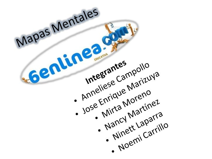 Mapas Mentales<br />Integrantes<br />Anneliese Campollo<br />Jose Enrique Marizuya<br />Mirta Moreno<br />Nancy Martínez<b...