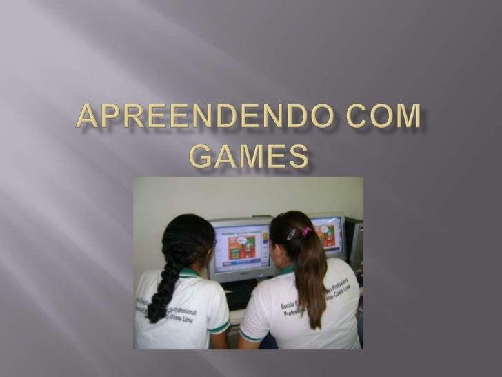 Apreendendo com games<br />