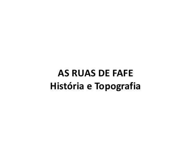 AS RUAS DE FAFEHistória e Topografia