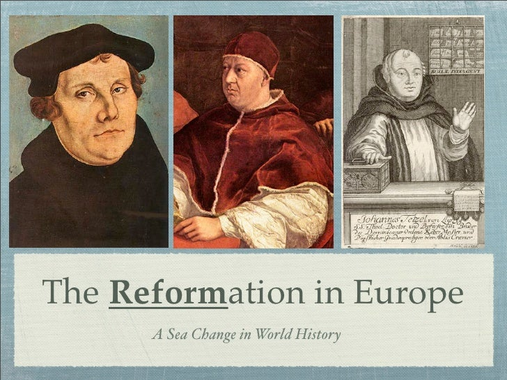 The Reformation in Europe      A Sea Change in World History
