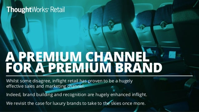Whilst some disagree, inflight retail has proven to be a hugely effective sales and marketing channel. Indeed, brand buildin...
