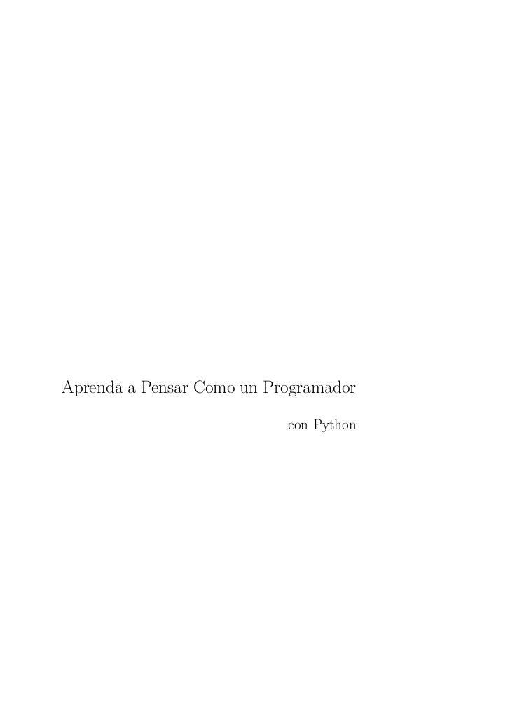 Aprenda a Pensar Como un Programador                           con Python