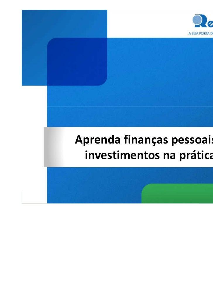 Aprenda finanças pessoais e investimentos na prática