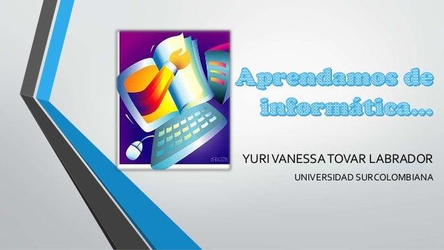 YURIVANESSATOVAR LABRADOR UNIVERSIDAD SURCOLOMBIANA