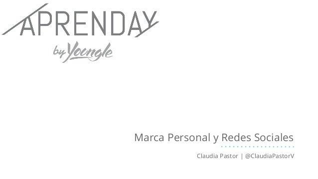 Marca Personal y Redes Sociales Claudia Pastor | @ClaudiaPastorV