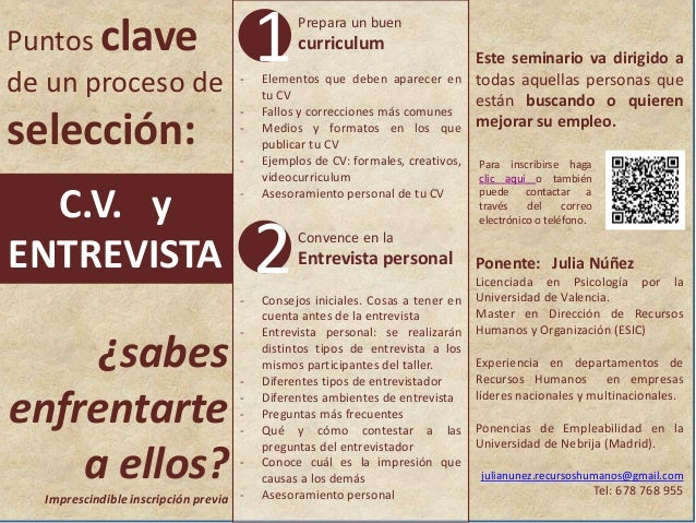 Puntos clave de un proceso de  selección: C.V. y ENTREVISTA  -  -  -  -  Imprescindible inscripción previa -  curriculum  ...