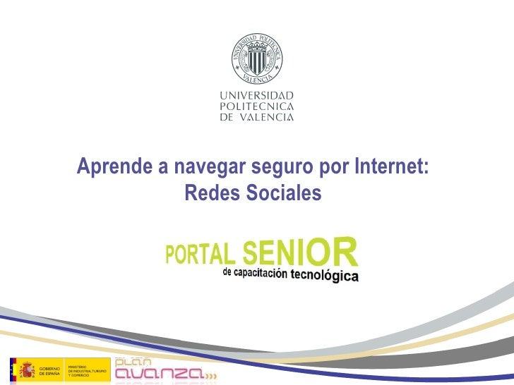 Aprende a navegar seguro por Internet: Redes Sociales