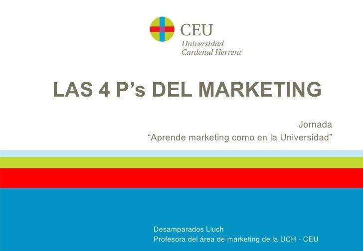 """LAS 4 P's DEL MARKETING                                           Jornada         """"Aprende marketing como en la Universida..."""