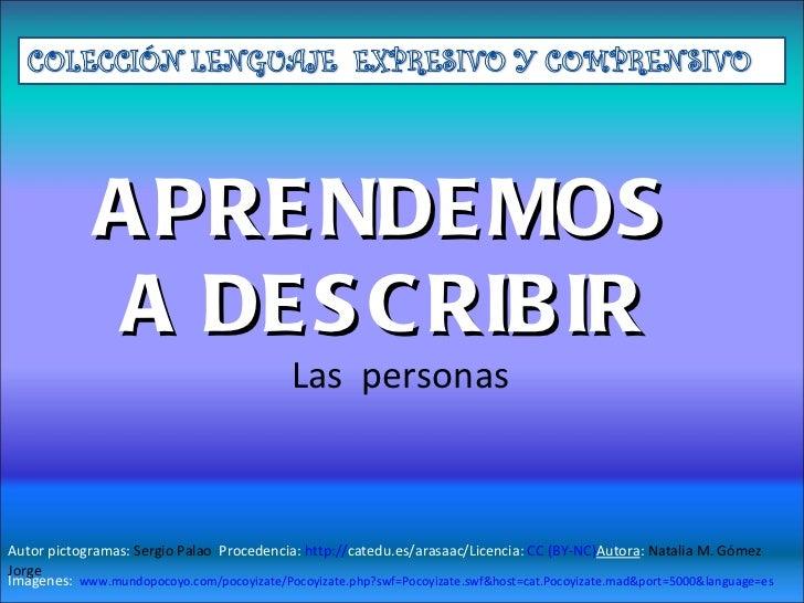 APRENDEMOS  A DESCRIBIR  Las  personas Imágenes:   www.mundopocoyo.com/pocoyizate/Pocoyizate.php?swf=Pocoyizate.swf&host=c...