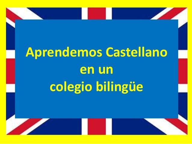 Aprendemos Castellano en un colegio bilingüe