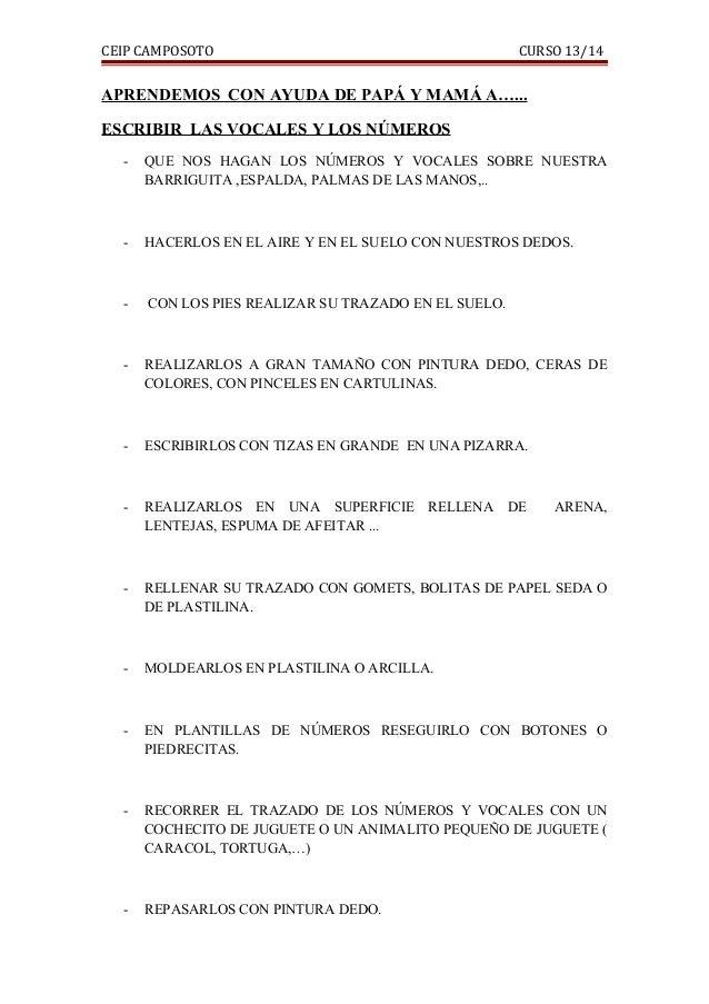 CEIP CAMPOSOTO  CURSO 13/14  APRENDEMOS CON AYUDA DE PAPÁ Y MAMÁ A…... ESCRIBIR LAS VOCALES Y LOS NÚMEROS -  QUE NOS HAGAN...